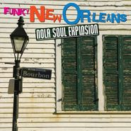 Various Artists, Funky New Orleans: NOLA Soul Explosion (CD)