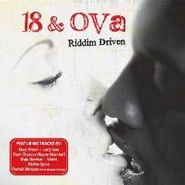 Various Artists, 18 & Ova: Riddim Driven (CD)