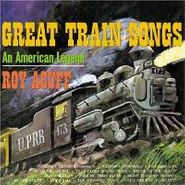 Roy Acuff, Great Train Songs (CD)