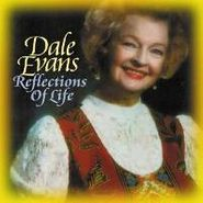 Dale Evans, Reflections Of Life (CD)