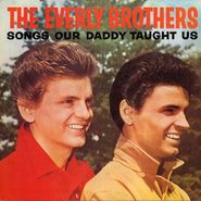 The Everly Brothers, Songs Our Daddy Taught Us [Record Store Day] (LP)