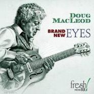 Doug MacLeod, Brand New Eyes (CD)