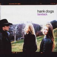 Hank Dogs, Bareback (CD)