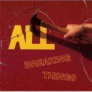 All, Breaking Things (LP)