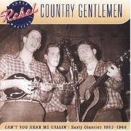 Country Gentlemen, Can't You Hear Me Callin (CD)