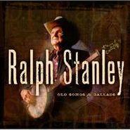 Ralph Stanley, Old Songs & Ballads Vol. 1 (CD)