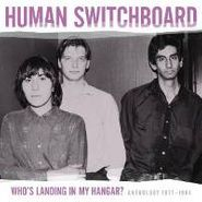 Human Switchboard, Who's Landing in My Hangar?: Anthology 1977-1984 (CD)