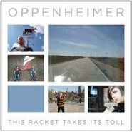 Oppenheimer, This Racket Takes Its Toll (CD)