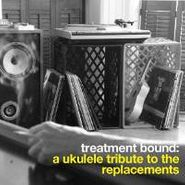 Jonathan Bright, Treatment Bound: A Ukulele Tribute To The Replacements (CD)