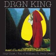 "DRGN King, Holy Ghost (7"")"