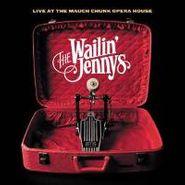The Wailin' Jennys, Live At The Mauch Opera House (CD)