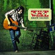 Drew Nelson, Tilt-A-whirl (CD)