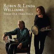 Robin & Linda Williams, These Old Dark Hills (CD)