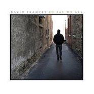David Francey, So Say We All (CD)