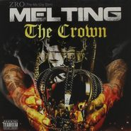 Z-Ro, Melting The Crown (CD)