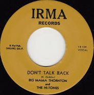 "Big Mama Thornton, Don't Talk Back (7"")"