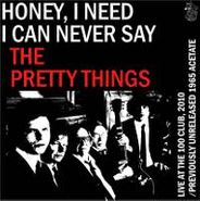 """The Pretty Things, Honey, I Need / I Can Never Say (7"""")"""
