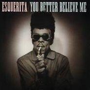 "Esquerita, You Better Believe Me (7"")"