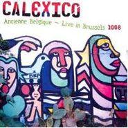 Calexico, Ancienne Belgique: Live In Brussels 2008 (LP)