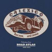 Calexico, Selections From Road Atlas 1998-2011 (CD)