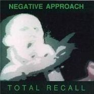 Negative Approach, Total Recall (CD)
