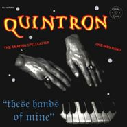 Quintron, These Hands Of Mine (CD)