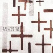 The Frames, For The Birds (LP)