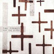 The Frames, For The Birds (CD)