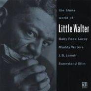 Little Walter, The Blues World Of Little Walter (CD)