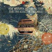 Rob Mazurek, The Space Between (CD)