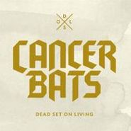 Cancer Bats, Dead Set On Living (CD)
