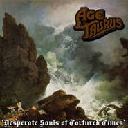 Age Of Taurus, Desparate Souls Of Tortured Times (CD)
