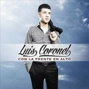 Luis Coronel, Con La Frente En Alto (CD)