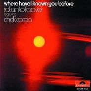 Return To Forever, Where Have I Known You Before (CD)
