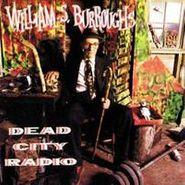 William S. Burroughs, Dead City Radio (CD)