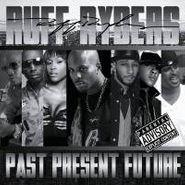 Ruff Ryders, Ruff Ryders: Past Present Future (CD)