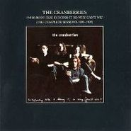 The Cranberries, Everybody Else Is Doing It, So Why Can't We? [The Complete Sessions 1991-1993] (CD)
