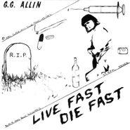 """G.G. Allin, Live Fast Die Fast (7"""")"""