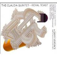 The Claudia Quintet, Royal Toast (CD)