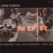 John Surman, Flashpoint: NDR Jazz Workshop - April '69 [CD/DVD] (CD)