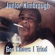 Junior Kimbrough, God Knows I Tried (CD)