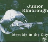 Junior Kimbrough, Meet Me In The City (CD)