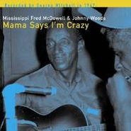 Mississippi Fred McDowell, Mama Says I'm Crazy (LP)