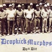 Dropkick Murphys, Do Or Die (CD)