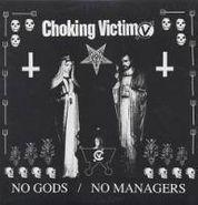 Choking Victim, No Gods No Managers (LP)