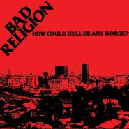 Bad Religion, How Could Hell Be Any Worse (LP)