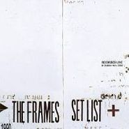 The Frames, Set List (CD)