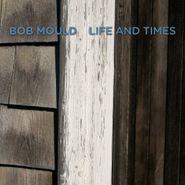 Bob Mould, Life & Times (CD)