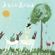 """Sean Rowe, To Leave Something Behind 2013 [RECORD STORE DAY] (7"""")"""