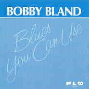 """Bobby """"Blue"""" Bland, Blues You Can Use"""